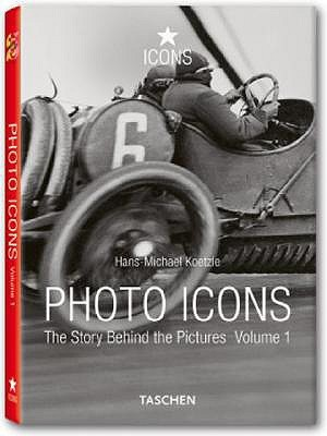 Photo Icons. The Story Behind the Pictures. Volume 1