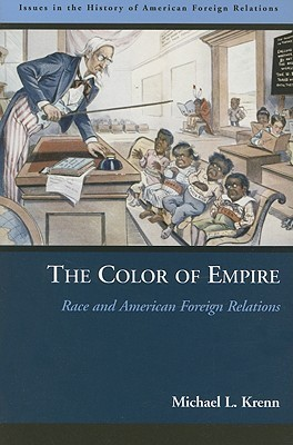 The Color of Empire Race and American Foreign Relations