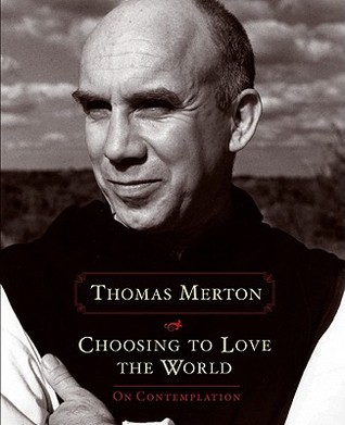 Choosing to Love the World: On Contemplation