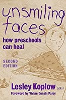 Unsmiling Faces: How Preschools Can Heal