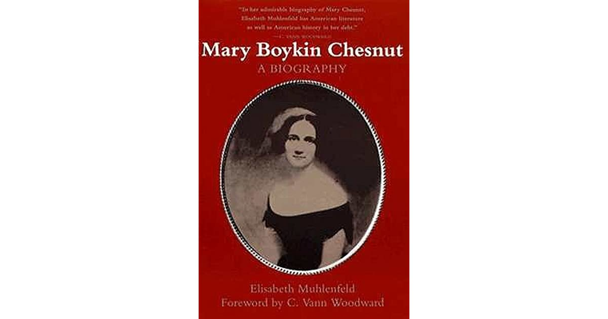 Mary Boykin Chesnut: A Biography By Elisabeth Muhlenfeld
