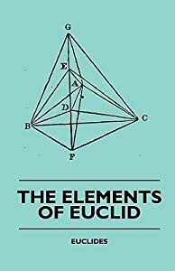 The Elements of Euclid - The First Six Books, Together with the Eleventh and Twelfth: Also; The Book of Euclid's Data and Elements of Plane and Spherical Trigonometry