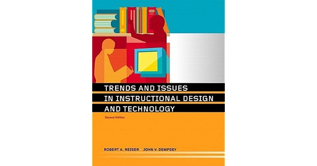 Trends And Issues In Instructional Design And Technology By Robert A Reiser