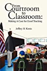 From Courtroom to Classroom: Making a Case for Good Teaching