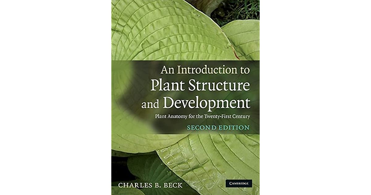 An Introduction to Plant Structure and Development: Plant Anatomy ...