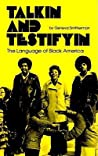 Talkin and Testifyin: The Language of Black America (Revised)