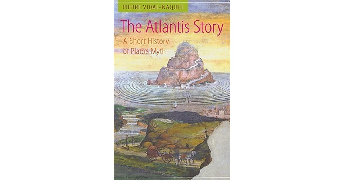 a history of the atlantis myth Myth definition is - a usually  for a word so often applied to events or stories from long, long ago, myth has a remarkably recent history in the english language.