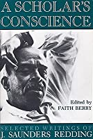 A Scholar's Conscience: Selected Writings of J. Saunders Redding