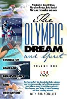 The Olympic Dream and Spirit: Stories of Courage, Perseverance and Dedication
