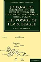 Journal of Researches into the Natural History & Geology of the Countries Visited During the Voyage of HMS Beagle Round the World Under the Command of Capt. Fitz Roy, RN