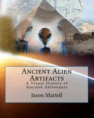Ancient Alien Artifacts: Visual History of Ancient Astronaut Research