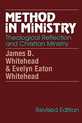 Method in Ministry: Theological Reflection and Christian Ministry