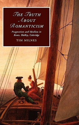 The Truth About Romanticism Pragmatism