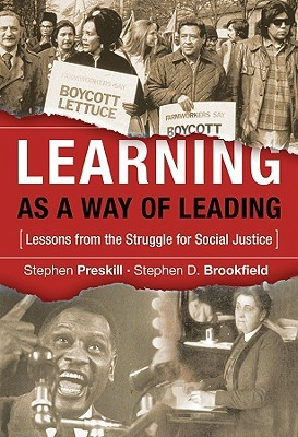 Learning as a Way of Leading: Lessons from the Struggle for Social Justice