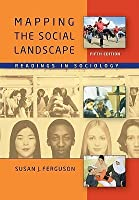 Mapping the Social Landscape: Readings in Sociology