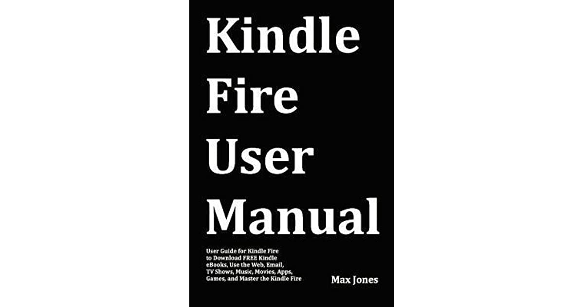 Kindle Fire User Manual: User Guide for Kindle Fire to