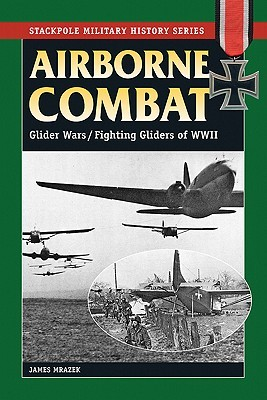 Airborne Combat: Axis and Allied Glider Operations in World War II