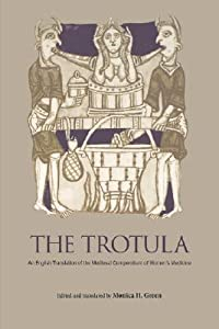 The Trotula: An English Translation of the Medieval Compendium of Women's Medicine