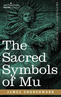 James Churchward THE SACRED SYMBOLS OF MU