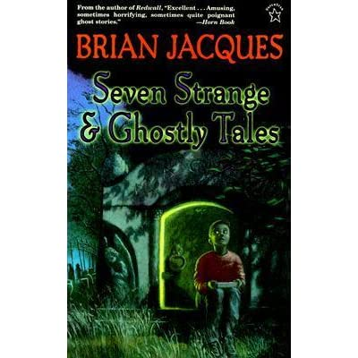 seven strange and ghostly tales jacques brian