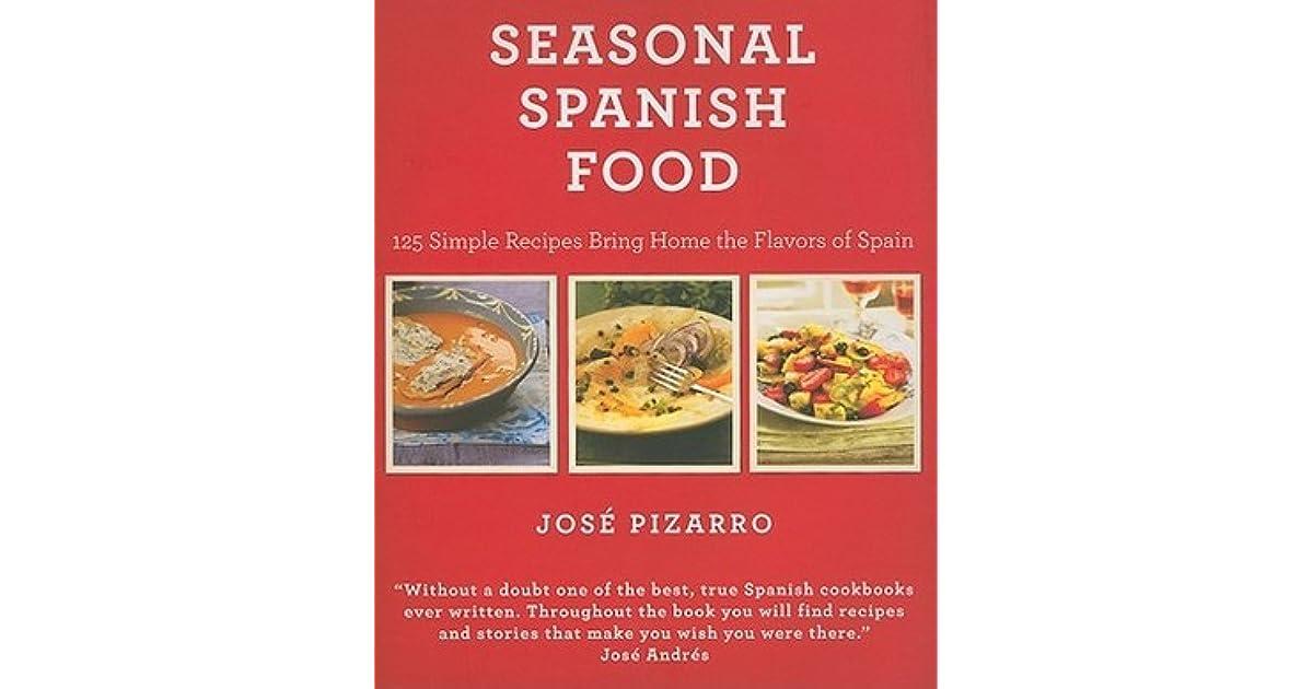 Seasonal spanish food 125 simple recipes to bring home the flavors seasonal spanish food 125 simple recipes to bring home the flavors of spain by jose pizarro forumfinder Images