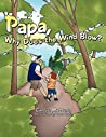 Papa, Why Does the Wind Blow?