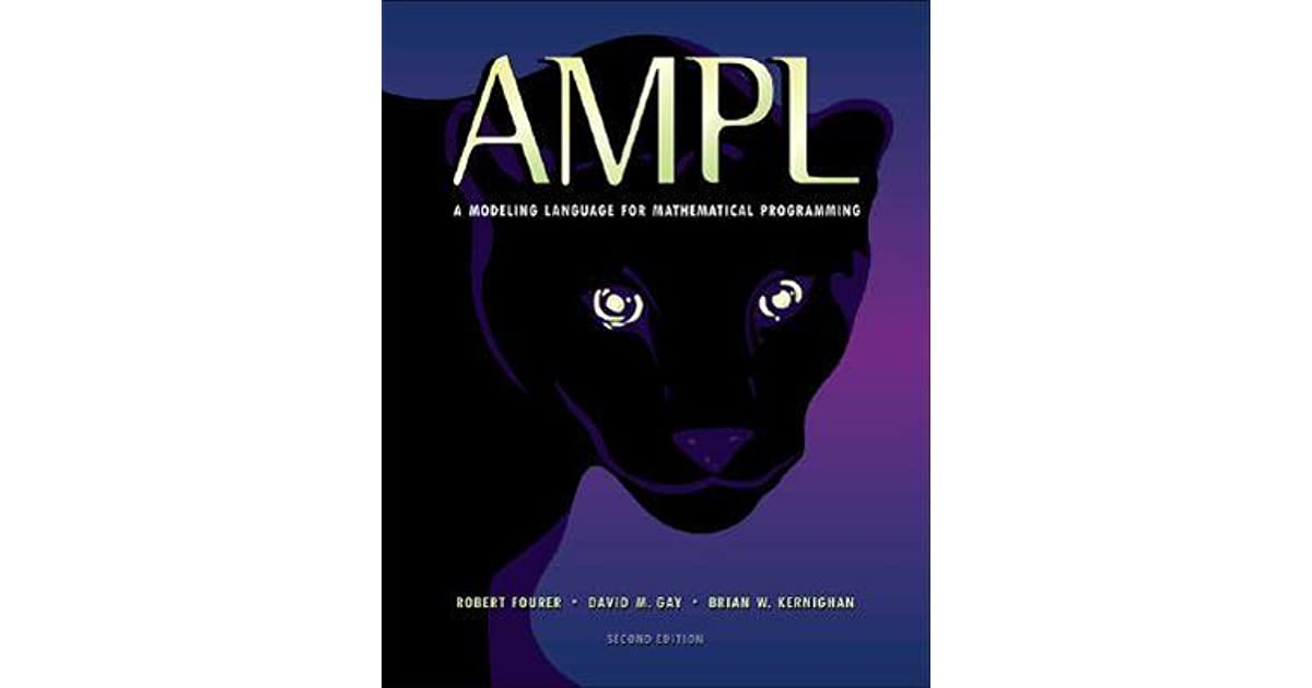 Ampl: A Modeling Language for Mathematical Programming by Robert Fourer