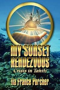 My Sunset Rendezvous: Crisis in Tahiti