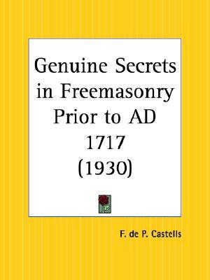 Genuine Secrets in Freemasonry Prior to AD 1717