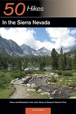 Explorer's Guide 50 Hikes in the Sierra Nevada: Hikes and Backpacks from Lake Tahoe to Sequoia National Park