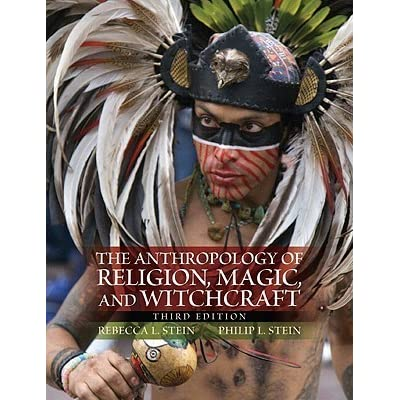 The anthropology of religion magic and witchcraft by rebecca l stein fandeluxe Choice Image