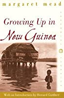 Growing Up in New Guinea: A Comparative Study of Primitive Education