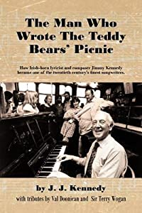 The Man Who Wrote the Teddy Bears' Picnic: How Irish-Born Lyricist and Composer Jimmy Kennedy Became One of the Twentieth Century's Finest Songwriters