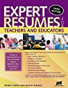 Expert Resumes for Teachers and Educators by Wendy S. Enelow