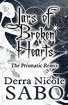 Jars of Broken Hearts: The Prismatic Remix