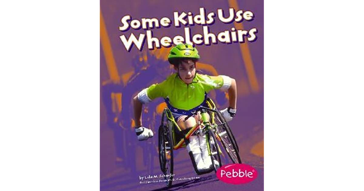 Some Kids Use Wheelchairs by Lola M  Schaefer