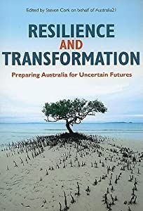 Resilience and Transformation: Preparing Australia for Uncertain Futures