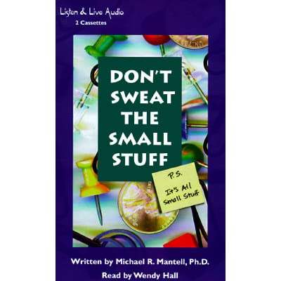 dont sweat the small stuff p s its all small stuff