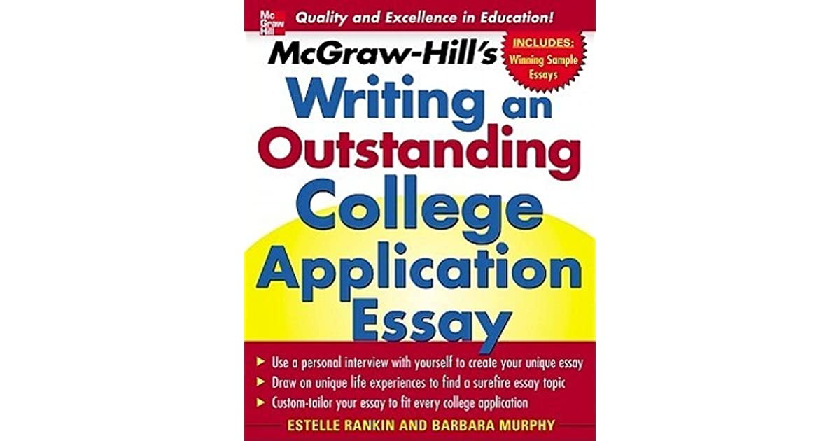 mcgraw hill s writing an outstanding college application essay by  mcgraw hill s writing an outstanding college application essay by barbara l murphy