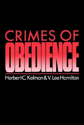 Crimes of Obedience: Toward a Social Psychology of Authority and Responsibility