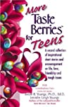 More Taste Berries for Teens: Inspirational Short Stories and Encouragement on Life, Love, Friendship and Tough Issues
