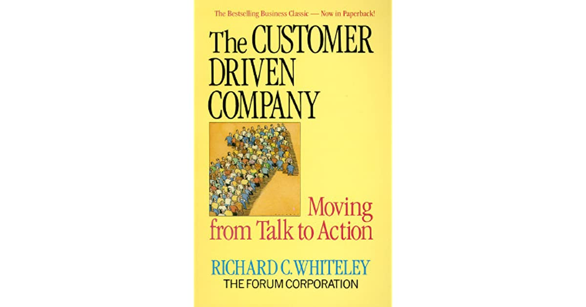 The customer driven company moving from talk to action by richard c the customer driven company moving from talk to action by richard c whiteley fandeluxe Choice Image