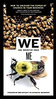 We Are Smarter Than Me: How to Unleash the Power of Crowds in Your Business (Paperback)