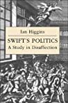 Swift's Politics: A Study in Disaffection (Cambridge Studies in Eighteenth-century English Literature & Thought)