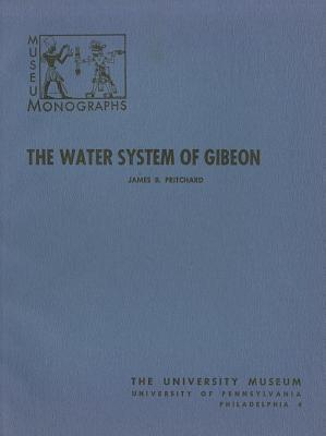 The Water System of Gibeon Edward M. Schortman