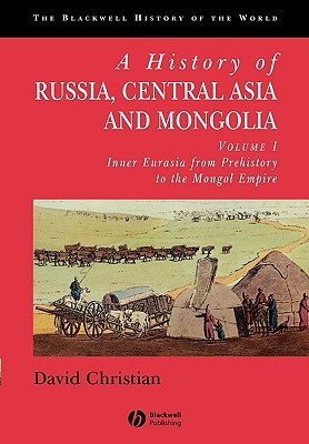 A History of Russia, Central Asia and Mongolia, Volume I by David Christian