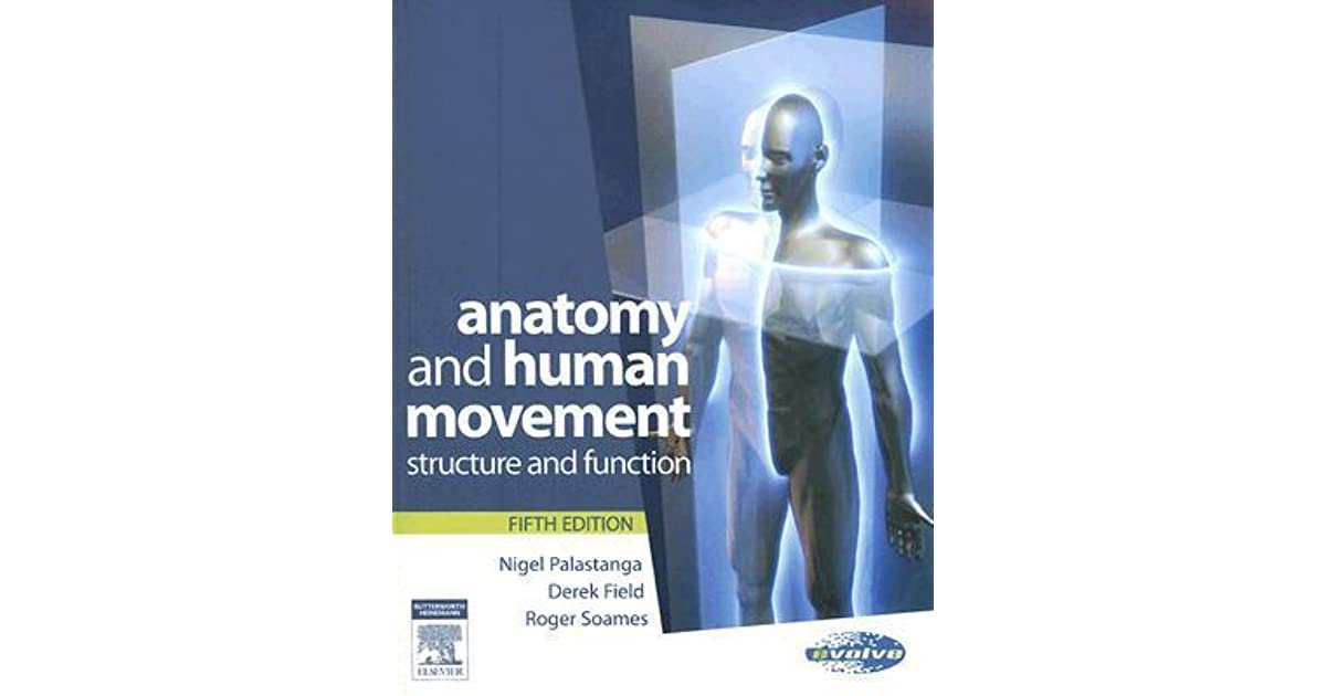 Anatomy and Human Movement: Structure and Function by Nigel Palastanga