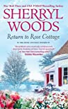 Return to Rose Cottage: The Laws of Attraction / For the Love of Pete (Rose Cottage Sisters #3-4)