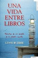 Una vida entre libros: Memorias de un amante de la palabra escrita