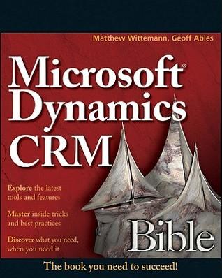 Microsoft Dynamics CRM 2011 Administration Bible